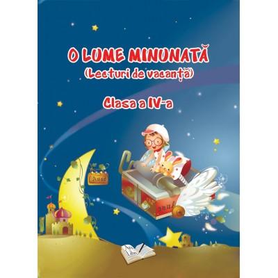 O Lume Minunată (lecturi de vacanță) - Clasa a IV-a