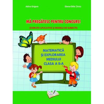 Matematică și explorarea mediului - Mă pregatesc pentru concurs ! Clasa a II-a