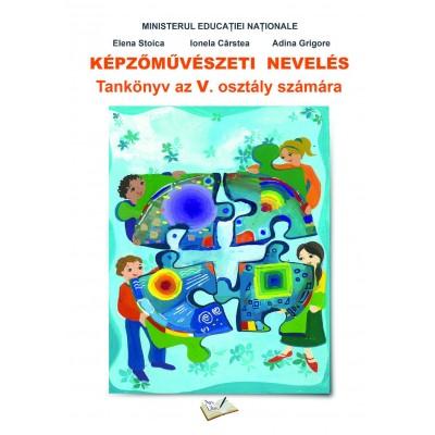 KÉPZŐ MŰVÉSZETI NEVELÉS Tankönyv az V. osztály számára
