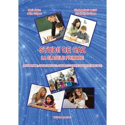 Studii de caz la clasele primare  (recuperare, cazuri speciale, cazuri cu cerințe educative speciale)