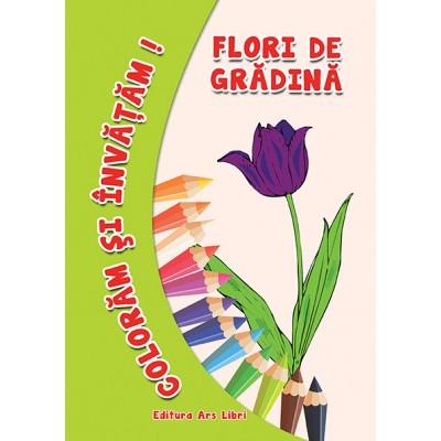 Colorăm şi învăţăm - Flori de grădină