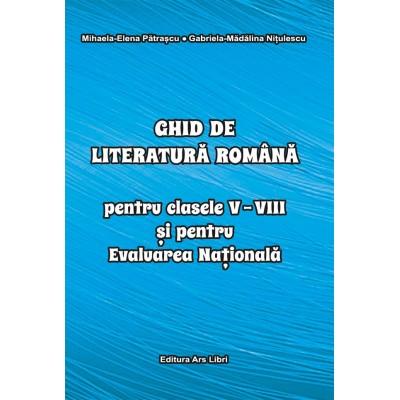 Ghid de literatura romană pentru clasele V-VIII și pentru Evaluarea Națională - format A6