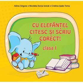 Cu Elefănţel citesc şi scriu corect! Clasa I