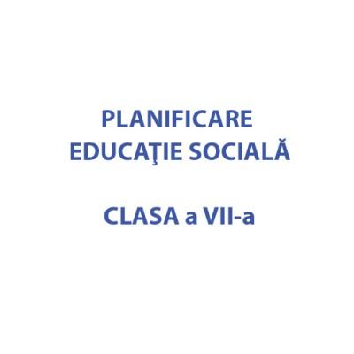 Planificare Educaţie socială clasa a VII-a