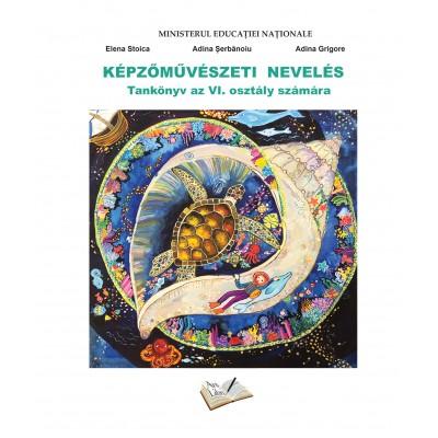 Educație plastică - manual pentru clasa a VI-a în limba Maghiară