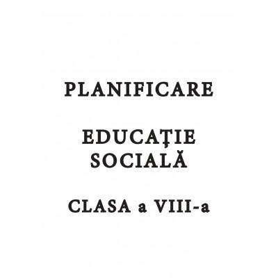 Planificare Educație socială, clasa a VIII-a