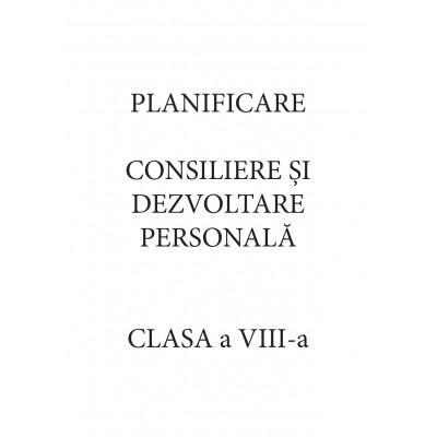 Planificare Consiliere și dezvoltare personală, clasa a VIII-a